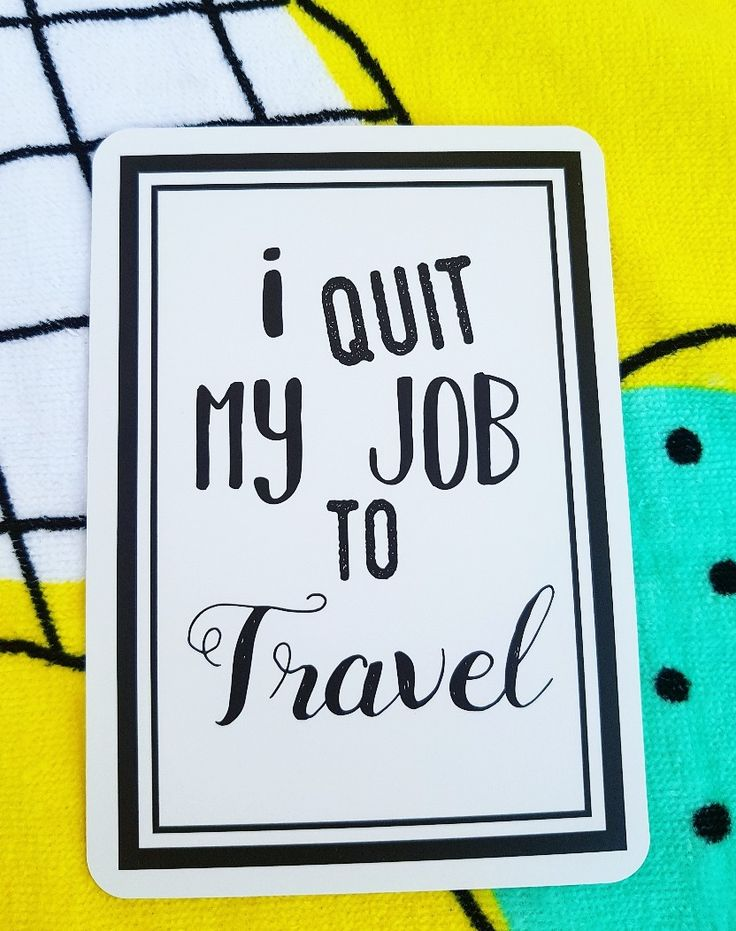 I quit my job to travel Milestones for your 30s Life is a journey! Share your ride