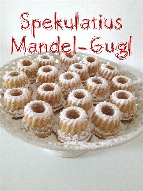 Kuchenherzerl: Weihnachtsstimmung - so gaaanz langsam kommt sie... Und mit ihr feinste Spekulatius-Mandel-Gugl.