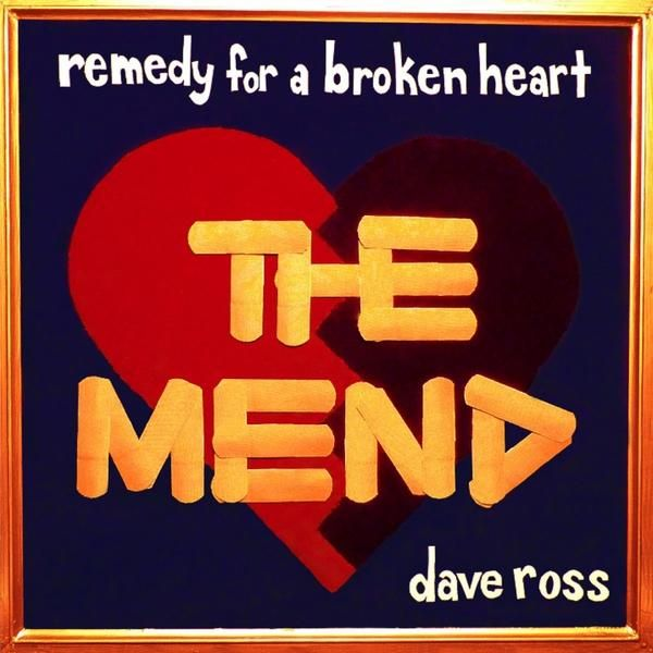 Dave Ross - Remedy Of A Broken Heart: The Mend, Black