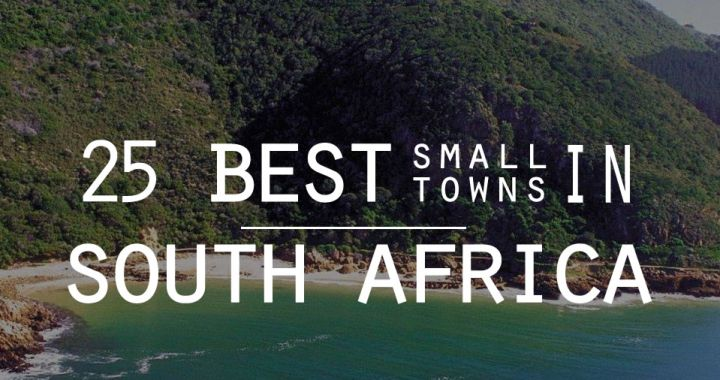 The 25 best small towns in South Africa