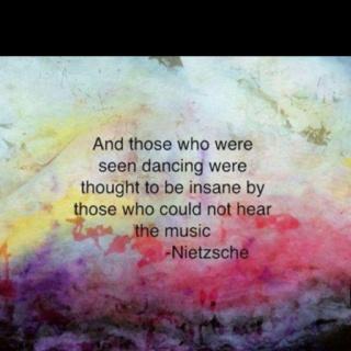 ;)Music, Friedrich Nietzsche, Lets Dance, Nietzsche Quotes, Dance Quotes, Inspirational Quotes, Favorite Quotes, Dr. Who, Inspiration Quotes