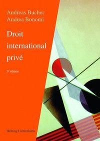 Bucher, Andreas Droit international privé. Helbing & Lichtenhahn, 2013