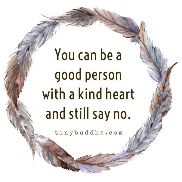 the importance of being able to say no! some people tend to be very manipulative even if you say no - that's very disrespectful. stay focused on what you want or need - not others! its for your own good. dont let anyone control you.