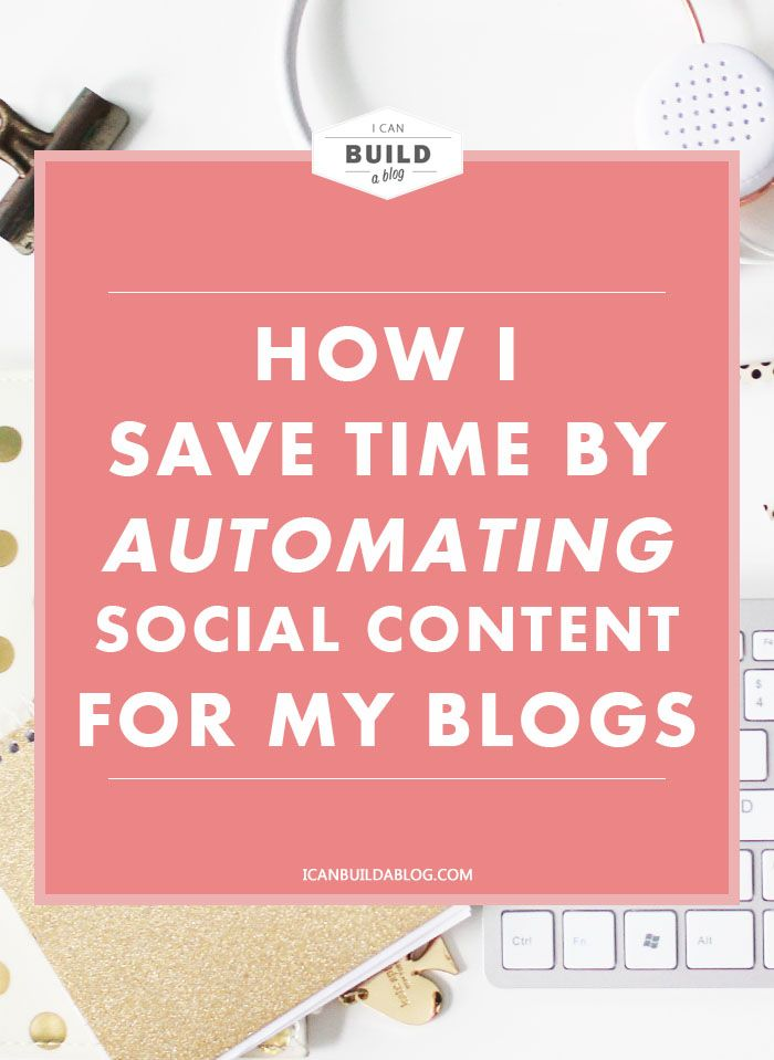 how i save time by automating social content for my blogs