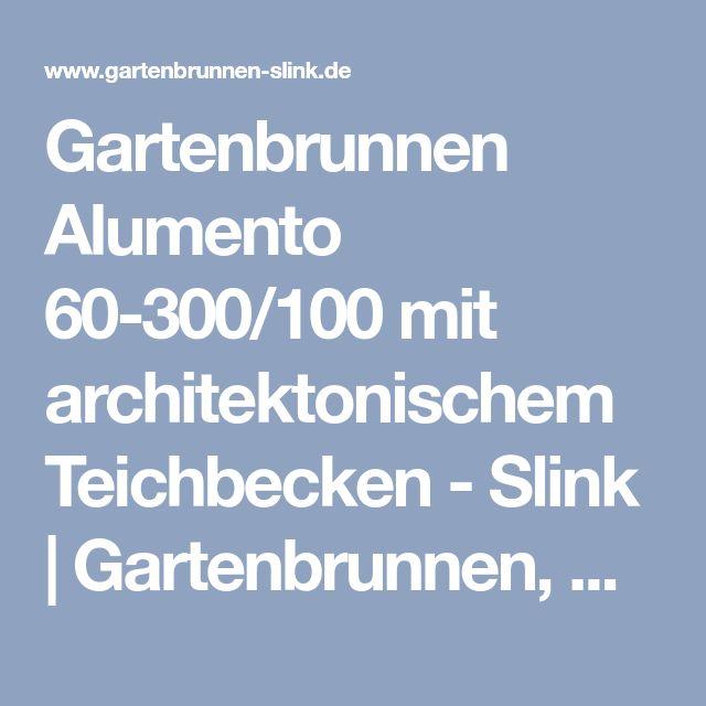 Gartenbrunnen Alumento 60 300/100 Mit Architektonischem Teichbecken   Slink  | Gartenbrunnen, Wasserbecken