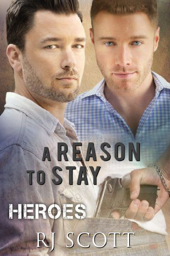 A Reason To Stay (Heroes Book 1) by RJ Scott https://www.amazon.com/dp/B00JLUH7Y2/ref=cm_sw_r_pi_dp_U_x_OL2wAb3ZMA7YD