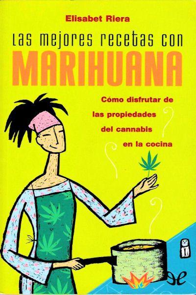 Las mejores recetas con marihuana - http://descargarepubgratis.com/book/las-mejores-recetas-con-marihuana/