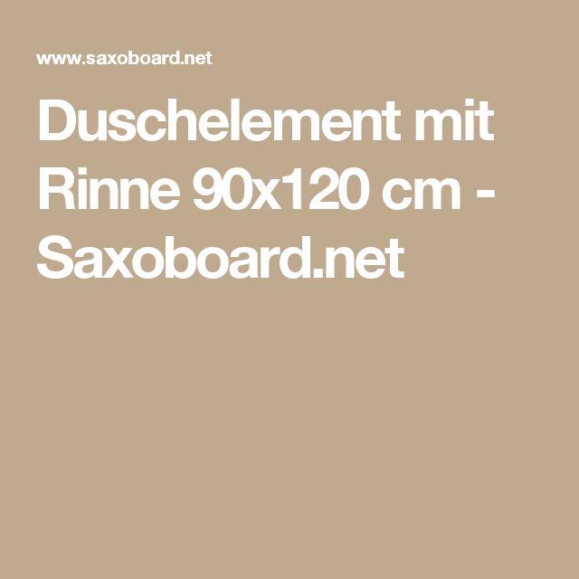 Duschelement mit Rinne 90x120 cm - Saxoboardnet werkstatt - küche selbst bauen