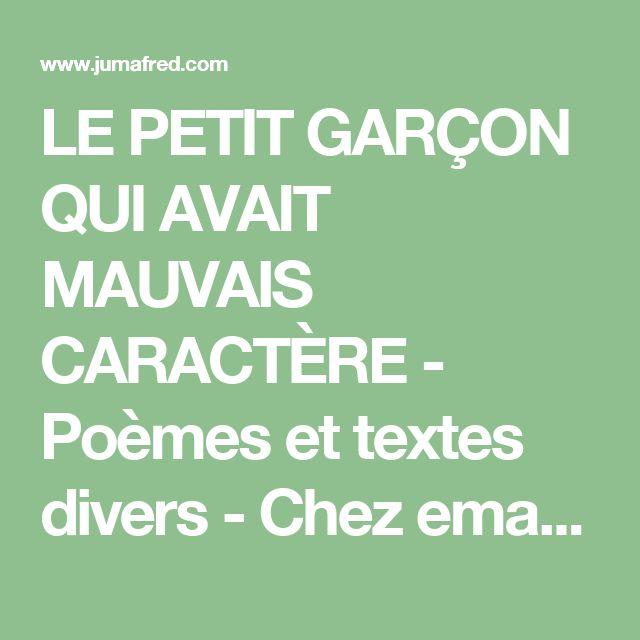 LE PETIT GARÇON QUI AVAIT MAUVAIS CARACTÈRE - Poèmes et textes divers - Chez ema...