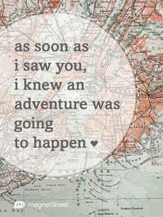 Love Quote | As soon as I saw you, I knew an adventure was going to happen. | MagnetStreet.com
