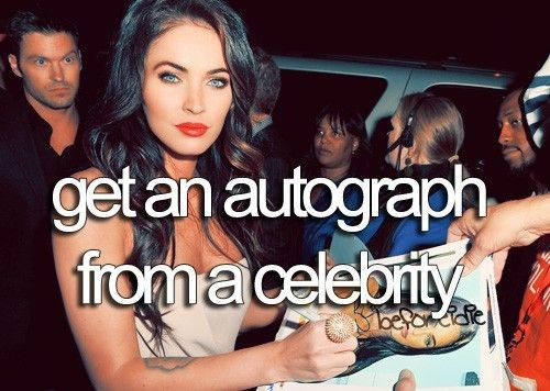 Get an autograph from a celebrity
