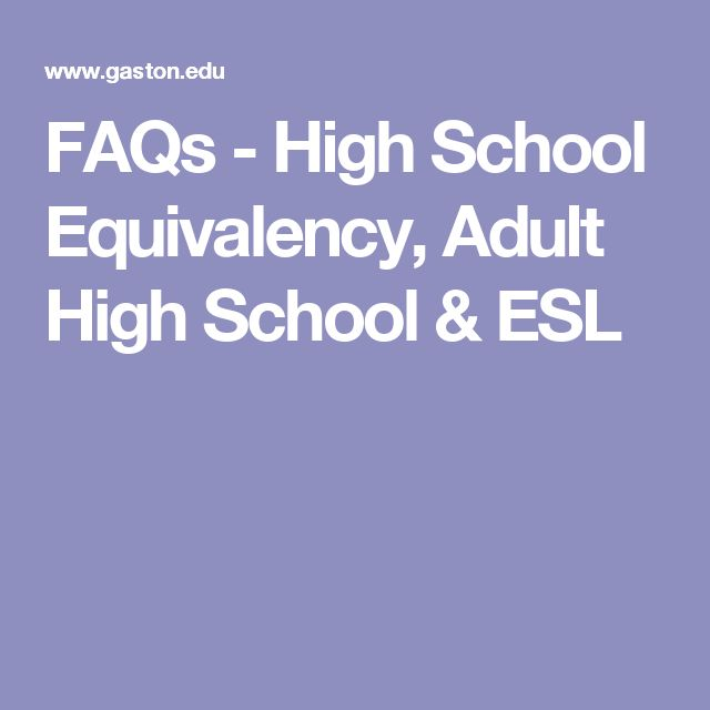 FAQs - High School Equivalency, Adult High School & ESL