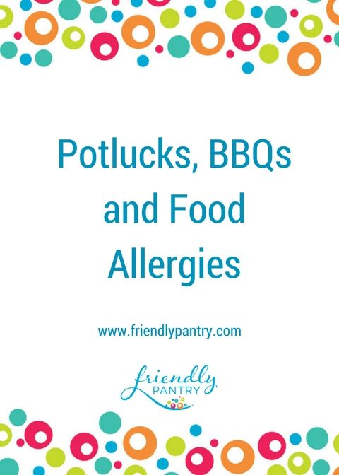 For Moms of kids with food allergies, one of the most stressful events of the summer can be preparing for potlucks and BBQs.  See this post for ways to make going to social events easier! www.friendlypantry.com