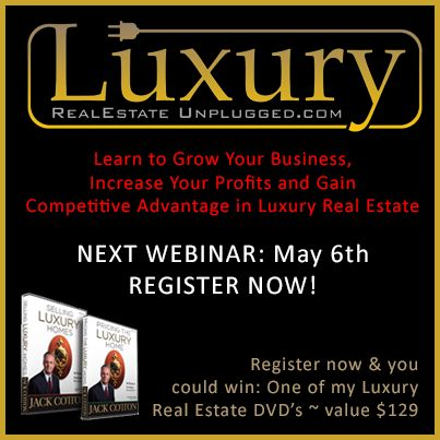 "Our next #LREU webinar is May 6th. I hope to ""see"" you there. Register now: http://www.luxuryrealestateunplugged.com/"