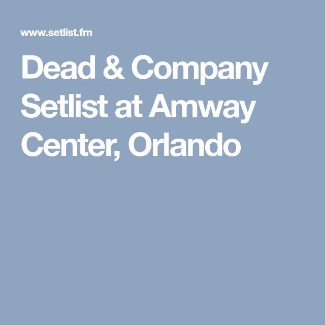 2/27/18 Dead & Company Setlist at Amway Center, Orlando