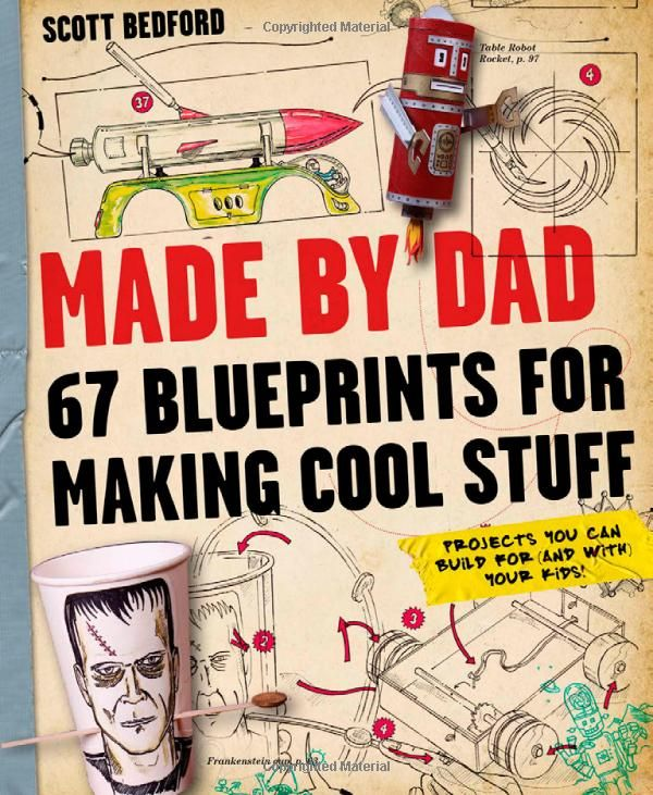 Made by Dad: 67 Blueprints for Making Cool Stuff by Scott Bedford #Books #Kids #Projects