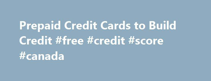 Prepaid Credit Cards to Build Credit #free #credit #score #canada http://credit.remmont.com/prepaid-credit-cards-to-build-credit-free-credit-score-canada/  #prepaid credit cards to build credit # Tuesday, August 31, 2010 AccountNow Prepaid Visa to Build Credit AccountNow is a Read More...The post Prepaid Credit Cards to Build Credit #free #credit #score #canada appeared first on Credit.