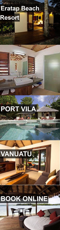Hotel Eratap Beach Resort in Port Vila, Vanuatu. For more information, photos, reviews and best prices please follow the link. #Vanuatu #PortVila #travel #vacation #hotel