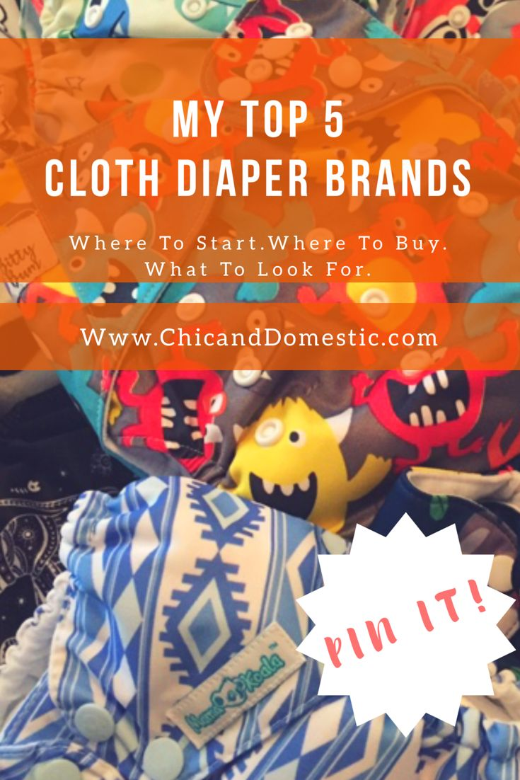 My Top 5 Cloth Diaper Brands - Chic and Domestic