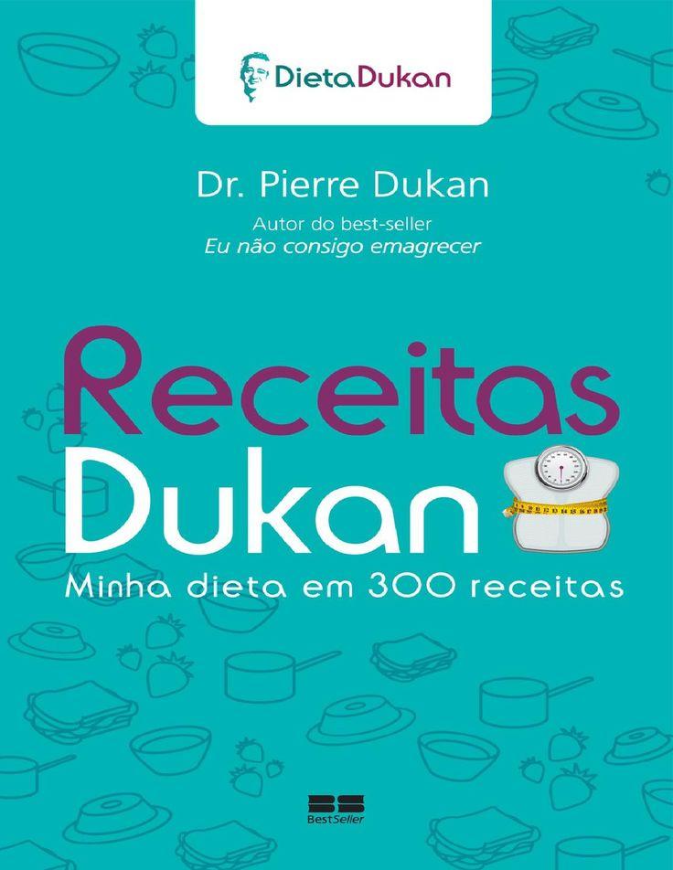 Receitas Dukan - Minha Dieta em 300 Receitas  Dr. Pierre Dukan  CLUBE DA MELL