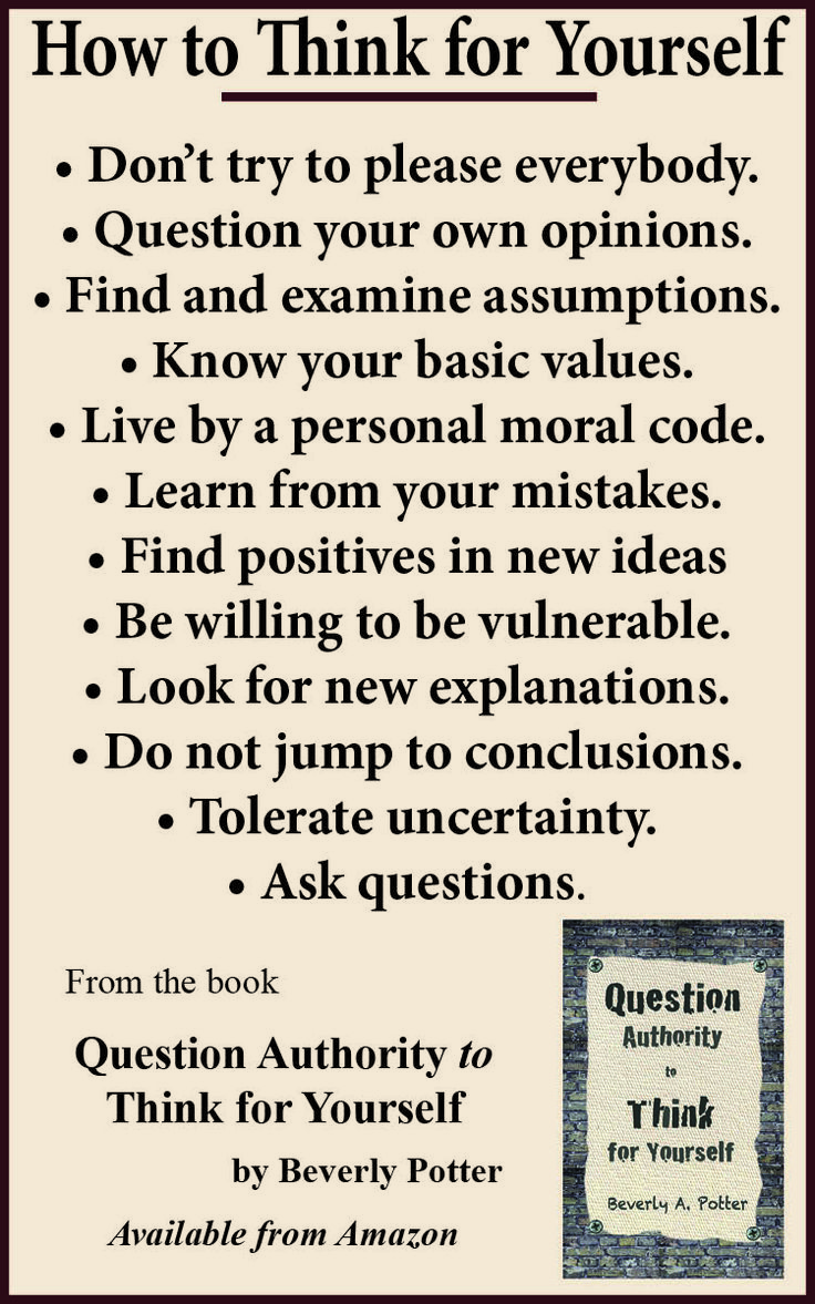 "From the Book - inspired by Timothy Leary's famous quote, ""Think for yourself; question authority"" - Question Authority to Think for Yourself by Beverly Potter"