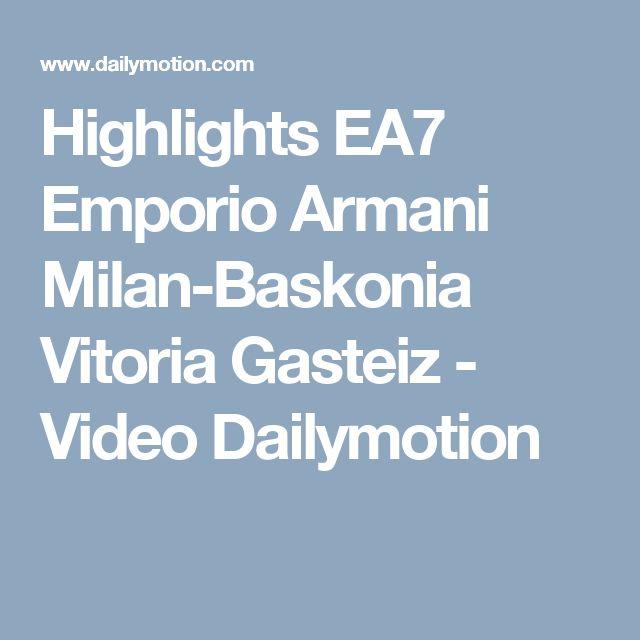 Highlights EA7 Emporio Armani Milan-Baskonia Vitoria Gasteiz - Video Dailymotion