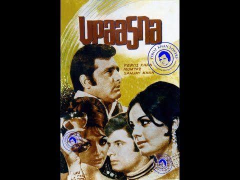 UPAASNA (1971) Full Hindi Movie , Feroz Khan , Sanjay Khan , Mumtaz