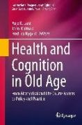 Health and Cognition in Old Age assembles the cream of research across varied medical, mental health, and social disciplines, and demonstrates how this knowledge can lead to improved outcomes for older people.