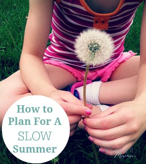 How to Plan For A Slow Summer - Abundant Mama