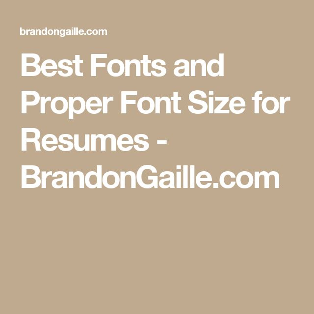 Best Fonts and Proper Font Size for Resumes - BrandonGaille.com