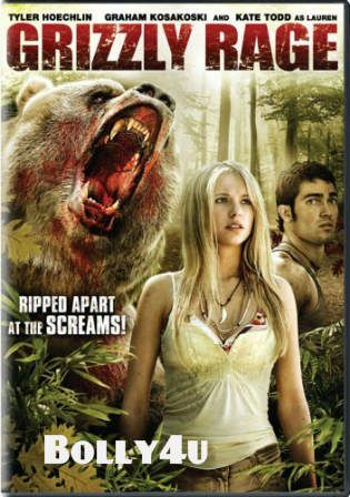 Grizzly Rage 2007 DVDRip 850Mb Hindi Dual Audio 720p
