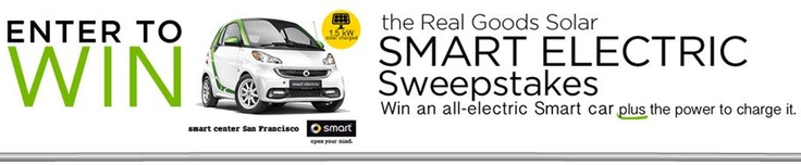 Enter for FREE!  No Obligation whatsoever!  Enter for your chance to win the Real Goods Solar Smart Solar Electric Sweepstakes. Real Goods Solar is offering a FREE, brand new, all-electric Smart Car from Smart Center San Francisco plus a 1.5kW solar system to power it. Just charge it up and ride off into the sunset!    http://refer.realgoodssolar.com/a/clk/2T38PG