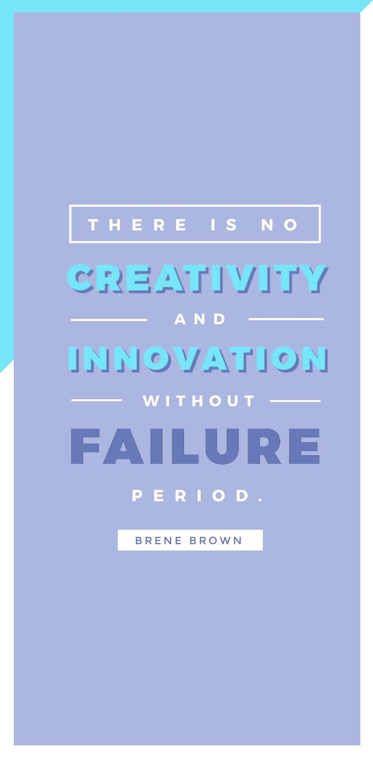 There is no creativity and innovation without failure. Period. - Brene Brown - 52 Inspirational Picture Quotes on Failure that will Make You Succeed + FREE Graphic Quote Templates.