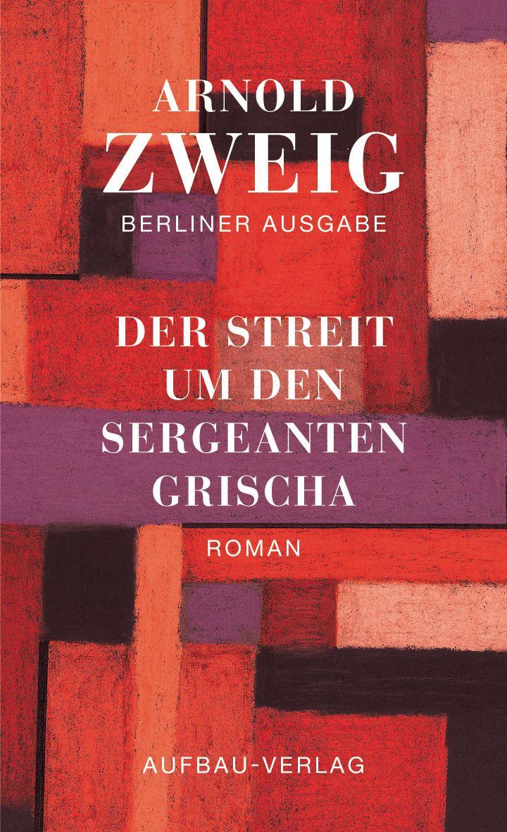 Das Antikriegsbuch des Arnold Zweig: Zum Schwerpunkt Weimarer Republik auf www.saetzeundschaetze.com.
