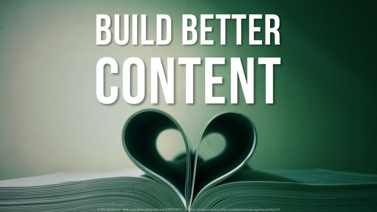 Build. Better. Content! by Jonathon Colman @jcolman via slideshare