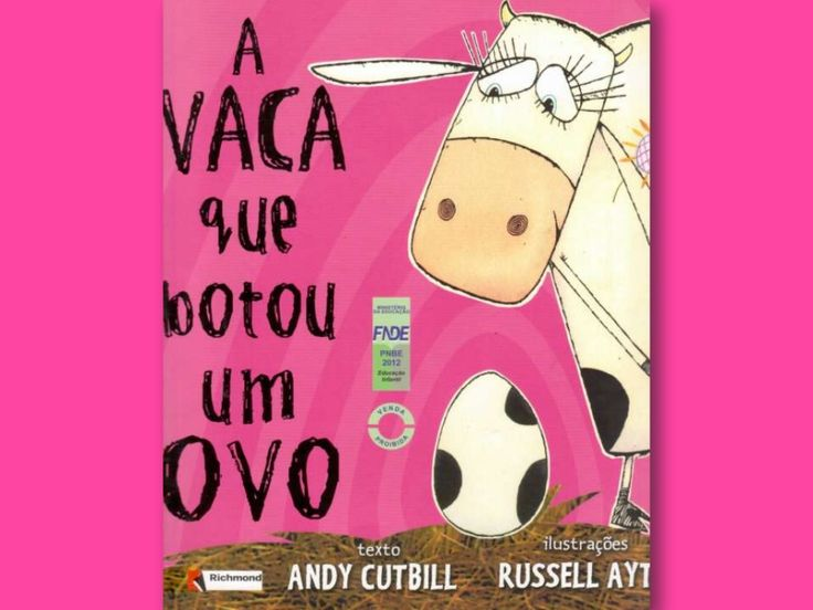 A VACA QUE BOTOU UM OVO by Camila Ribeiro via slideshare