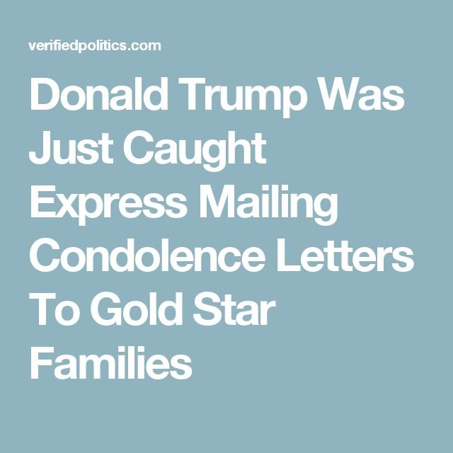 Donald Trump Was Just Caught Express Mailing Condolence Letters To Gold Star Families