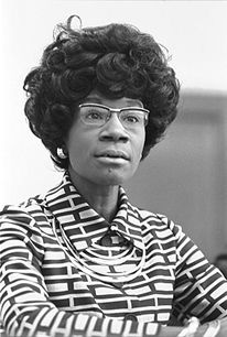 Shirley Anita Chisholm - First African American woman in Congress and the first African American woman to run for  President.