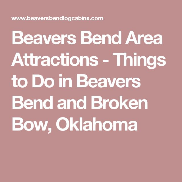 Beavers Bend Area Attractions - Things to Do in Beavers Bend and Broken Bow, Oklahoma