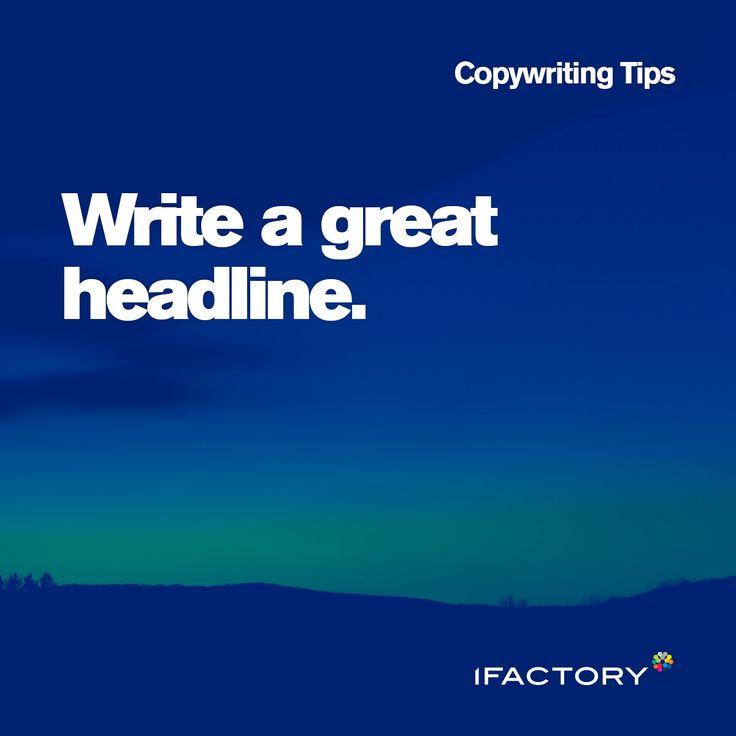 Copywriting Tips: Write a great headline #ifactory #digital #headline #tips #tricks #content #copywriting #creative #australia #bne #copy
