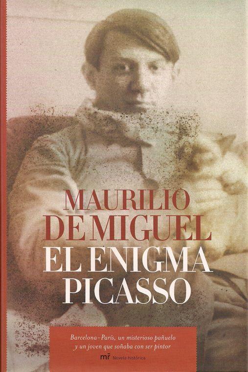 El enigma Picasso / Maurilio de Miguel  L/Bc 821 MIG eni http://almena.uva.es/search~S1*spi/?searchtype=Y&searcharg=enigma+de+picasso&searchscope=1&SORT=DZ&extended=0&SUBMIT=Buscar&searchlimits=&searchorigarg=tenigma+de+picasso