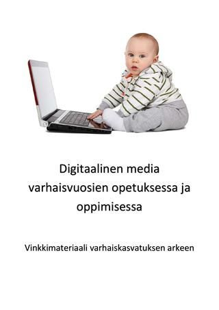Digitaalinen media varhaisvuosien opetuksessa ja oppimisessa Oulun yliopiston varhaiskasvatuksen tutkinto-ohjelman opiskelijoiden tuottama vinkkimateriaali digitaalisen median hyödyntämiseen ja käsittelyyn varhaiskasvatuksessa.