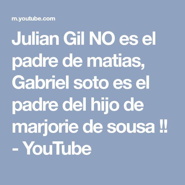 Julian Gil NO es el padre de matias, Gabriel soto es el padre del hijo de marjorie de sousa !! - YouTube