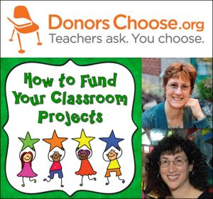 DonorsChoose Webinars Page - View the recordings of two webinars about how to be successful using DonorsChoose to fund your classroom projects
