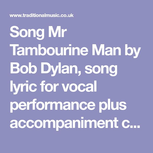 Song Mr Tambourine Man by Bob Dylan, song lyric for vocal performance plus accompaniment chords for Ukulele, Guitar, Banjo etc.