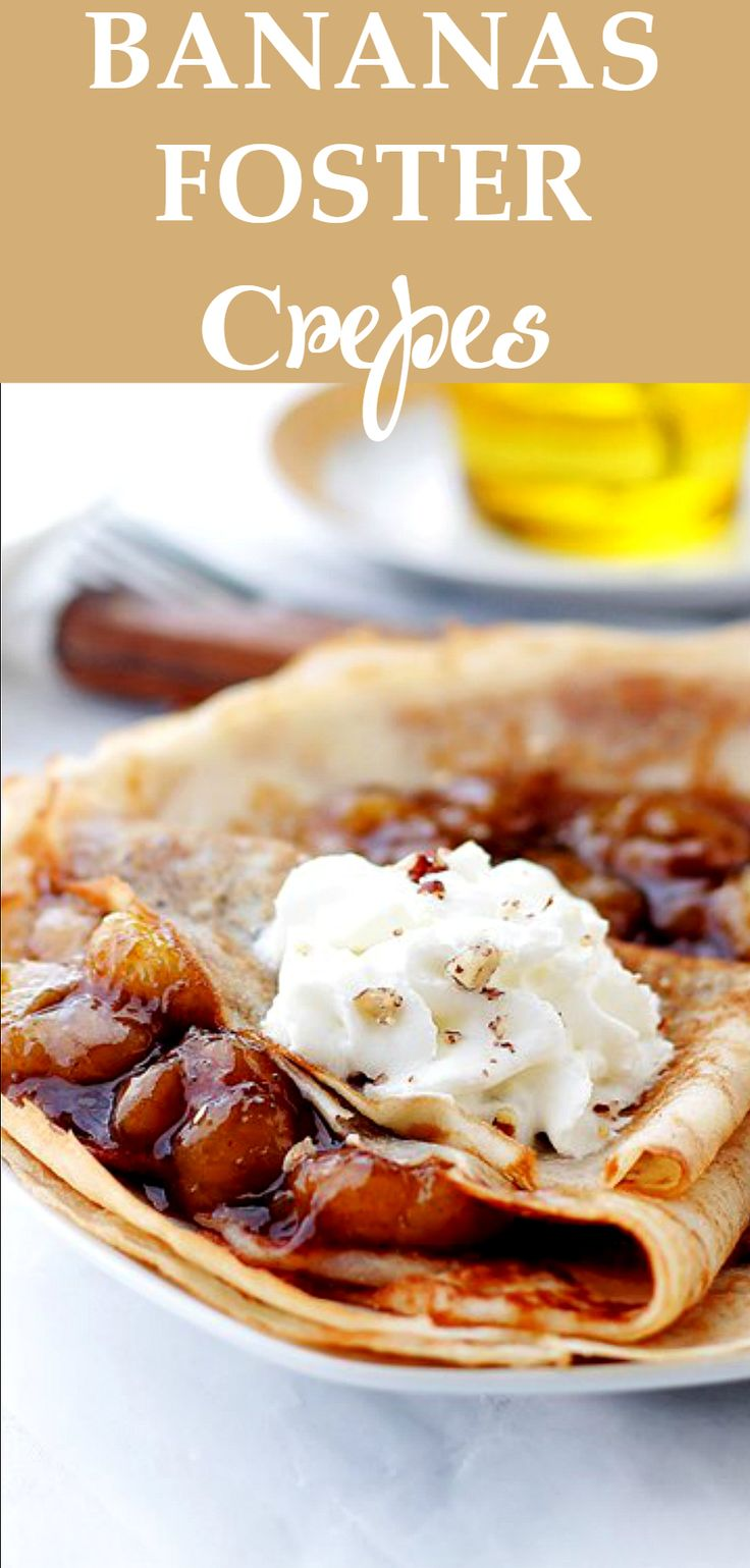 Bananas Foster Crepes - Such a decadent combination! So good you'll ...