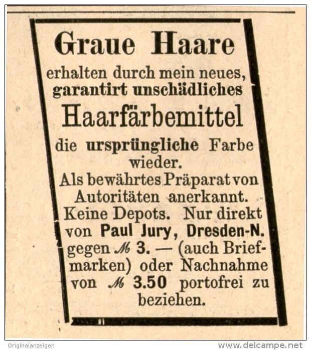 Original-Werbung/Inserat/ Anzeige 1889 - HAARFÄRBEMITTEL PAUL JURY DRESDEN ca. 45 x 50 mm