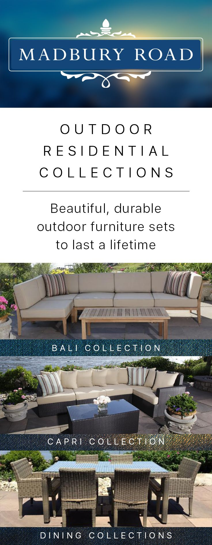 Our Residential Outdoor Furniture Is Built To Last, With Quality Materials.  At Madbury Road