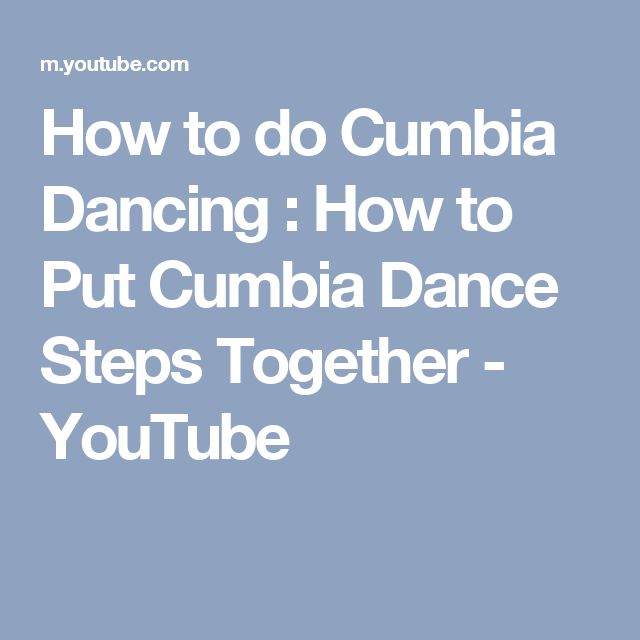 How to do Cumbia Dancing : How to Put Cumbia Dance Steps Together - YouTube
