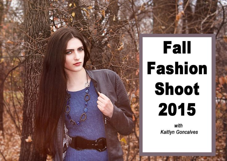 Fall Fashion Shoot  with Kaitlyn Goncalves